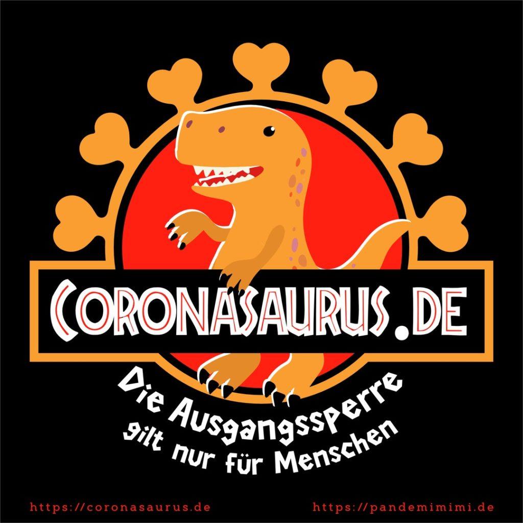 Coronasaurus - Die Ausgangssperre gilt nur für Menschen